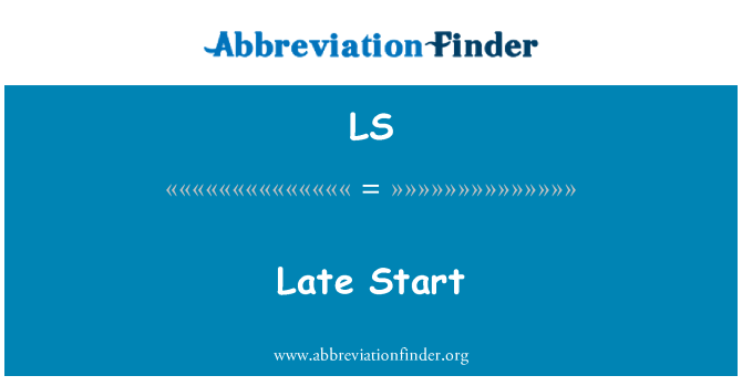 LS: Late Start