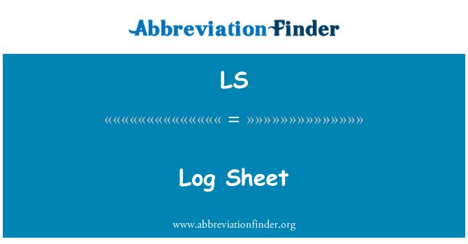 LS: Log Sheet