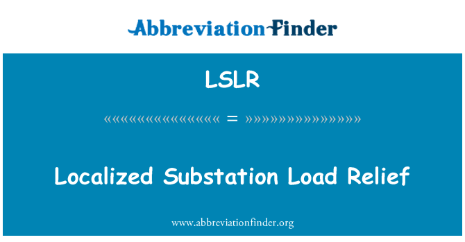 LSLR: Localized Substation Load Relief