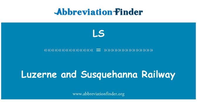 LS: Luzerne and Susquehanna Railway