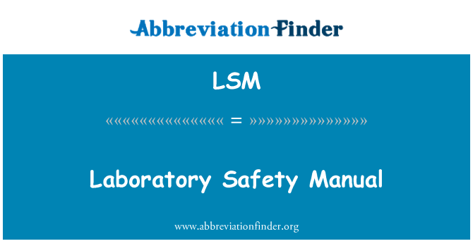 LSM: Laboratory Safety Manual