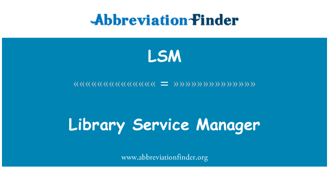 LSM: Library Service Manager