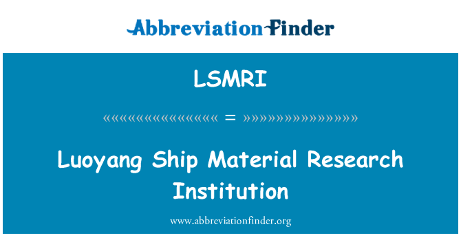 LSMRI: Luoyang Ship Material Research Institution