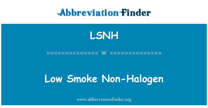 LSNH: Low Smoke Non-Halogen