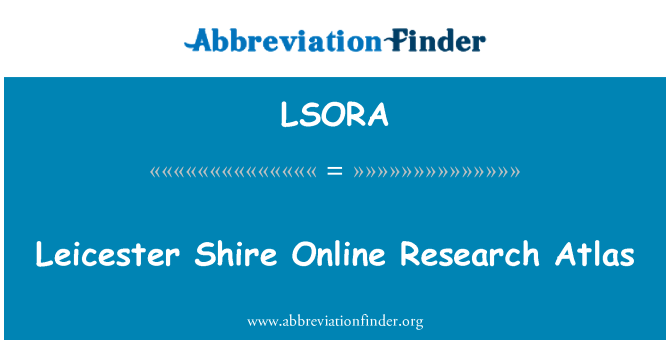 LSORA: Leicester Shire Online Research Atlas