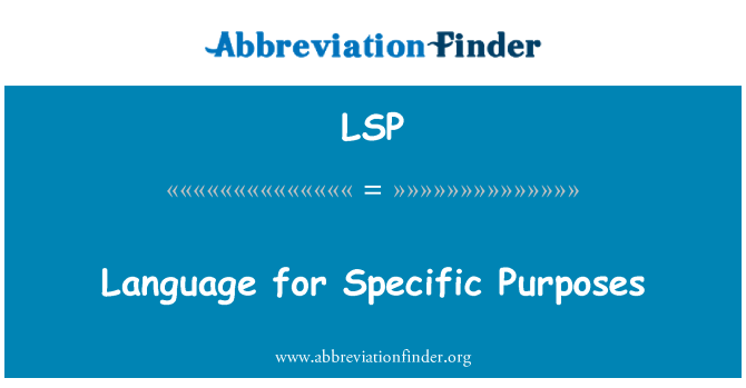 LSP: Language for Specific Purposes