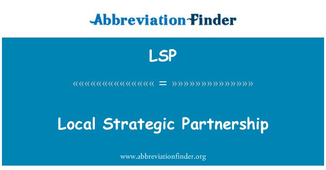 LSP: Local Strategic Partnership