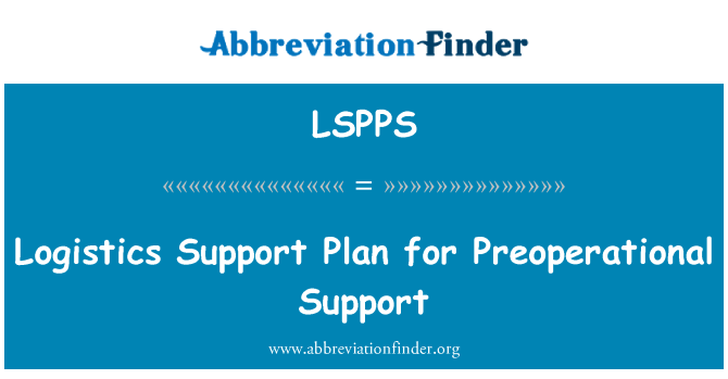 LSPPS: Logistics Support Plan for Preoperational Support