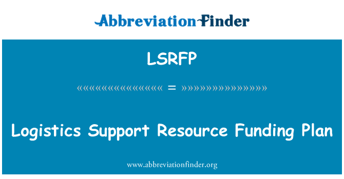 LSRFP: Logistics Support Resource Funding Plan