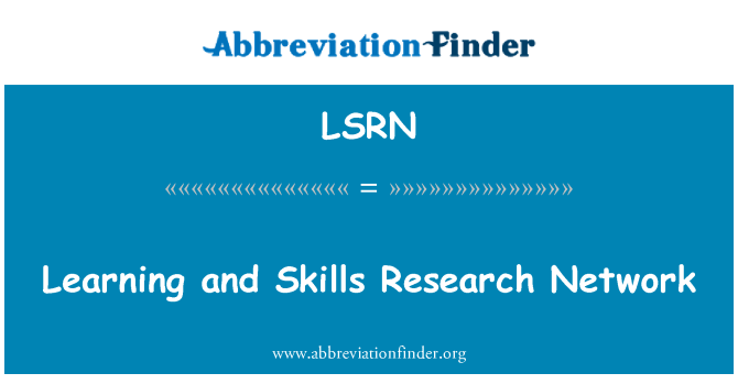 LSRN: Learning and Skills Research Network