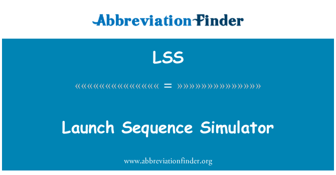LSS: Launch Sequence Simulator