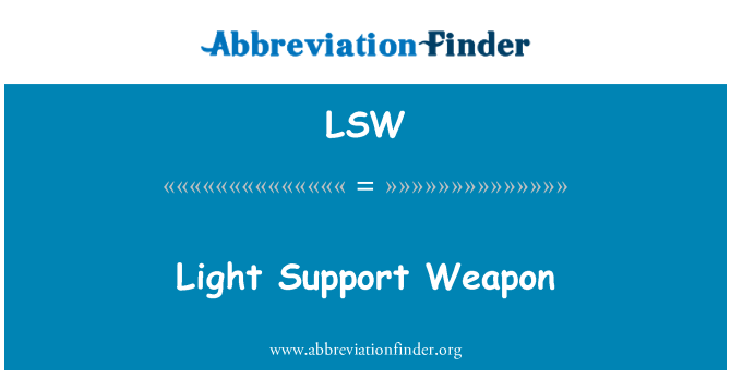 LSW: Light Support Weapon