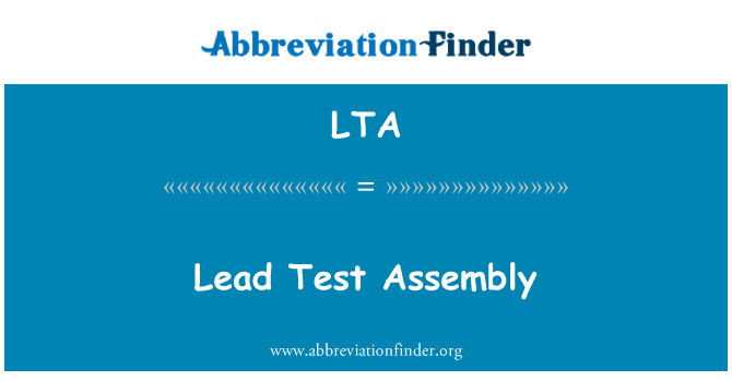LTA: Lead Test Assembly
