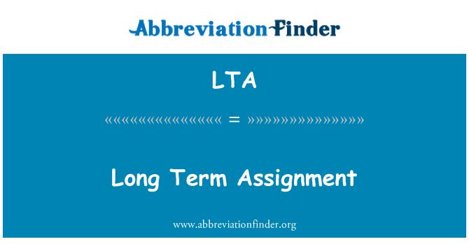 LTA: Long Term Assignment