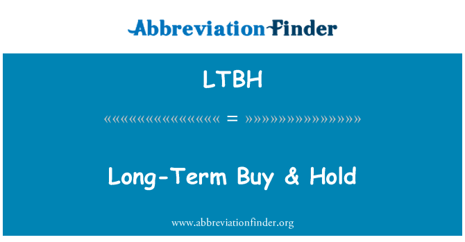 LTBH: A largo plazo comprar & Hold