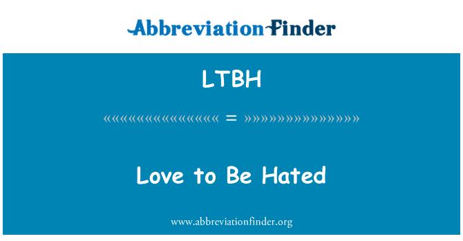LTBH: Me encantaría ser odiado