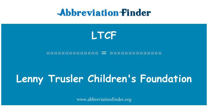 LTCF: Lenny Trusler çocuk Vakfı