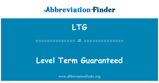 LTG: Level Term Guaranteed