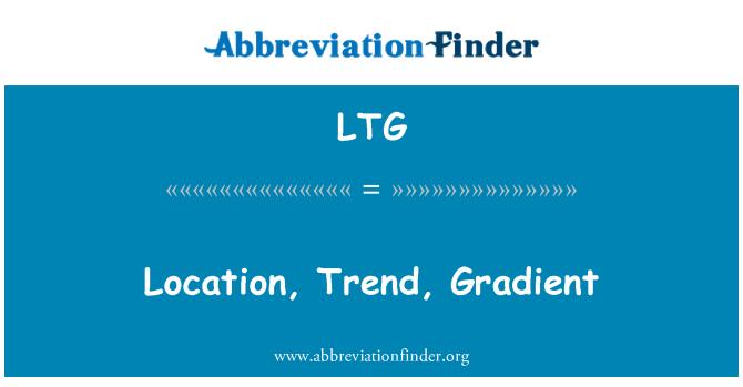 LTG: Location, Trend, Gradient