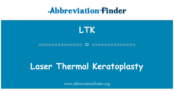 LTK: Laser Thermal Keratoplasty