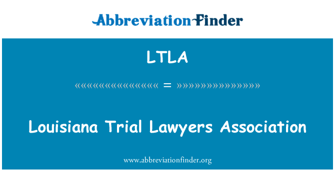 LTLA: Louisiana Trial Lawyers Association
