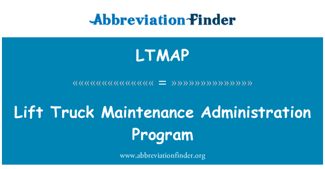 LTMAP: Lift Truck Maintenance Administration Program