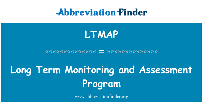 LTMAP: Long Term Monitoring and Assessment Program