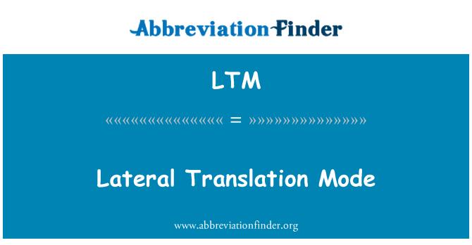 LTM: Lateral Translation Mode