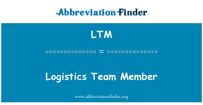 LTM: Logistics Team Member