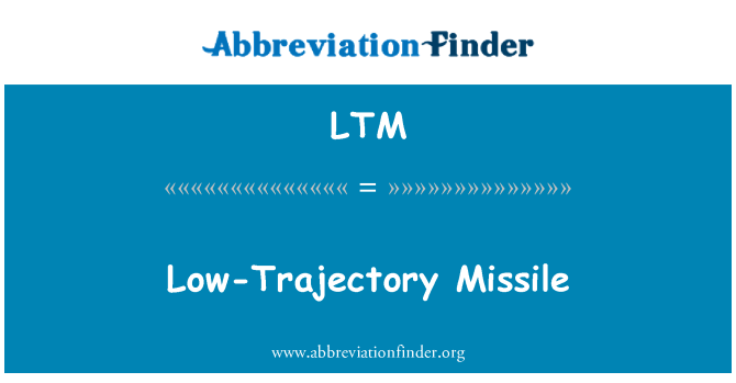 LTM: Low-Trajectory Missile