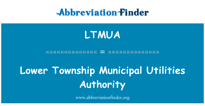 LTMUA: Lower Township Municipal Utilities Authority
