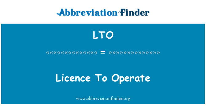 LTO: Licence To Operate