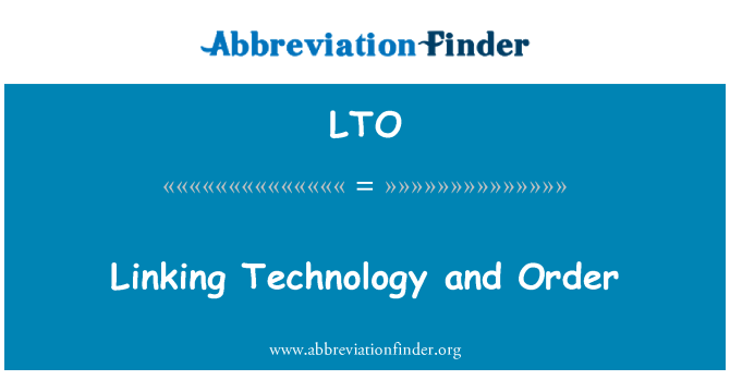 LTO: Linking Technology and Order