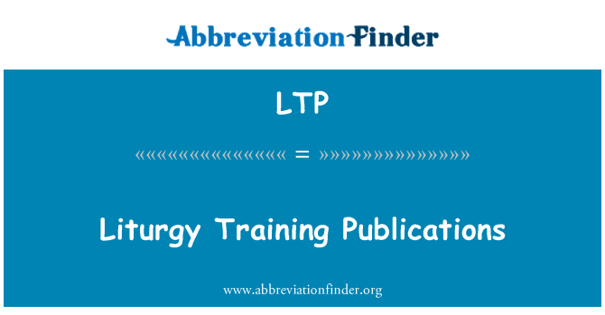 LTP: Liturgy Training Publications