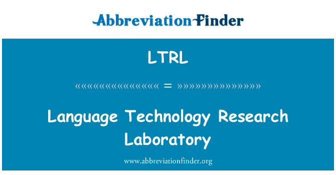 LTRL: Language Technology Research Laboratory