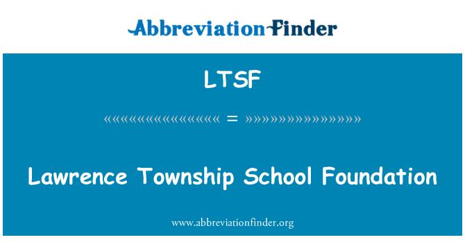 LTSF: Lawrence Township School Foundation