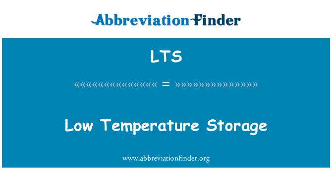 LTS: Low Temperature Storage