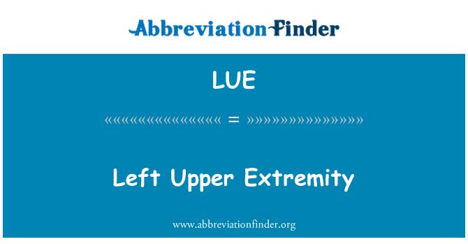 LUE: Left Upper Extremity