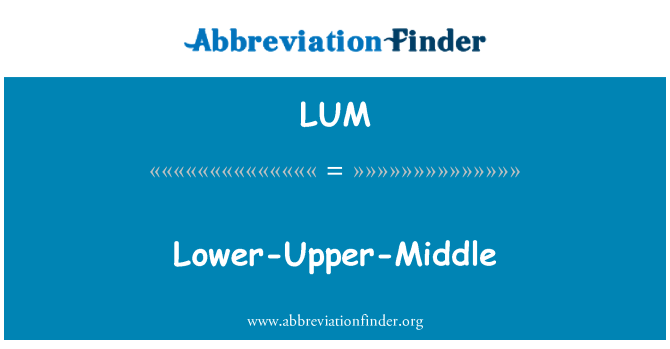 LUM: Lower-Upper-Middle