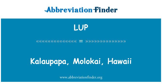 LUP: Kalaupapa, Molokai, Hawaii