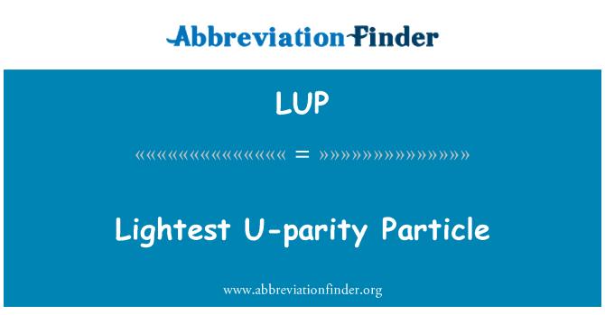 LUP: Lightest U-parity Particle