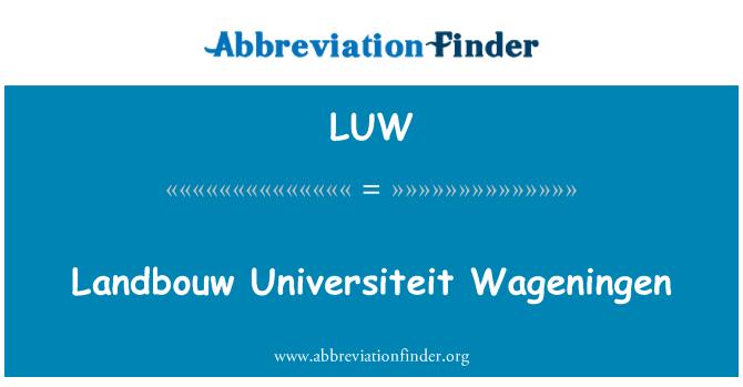 LUW: Landbouw Universiteit Wageningen