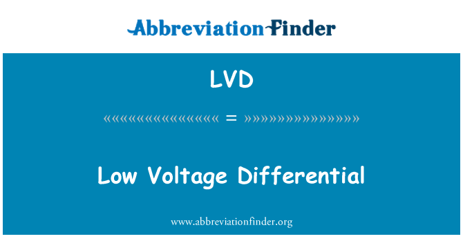 LVD: Low Voltage Differential