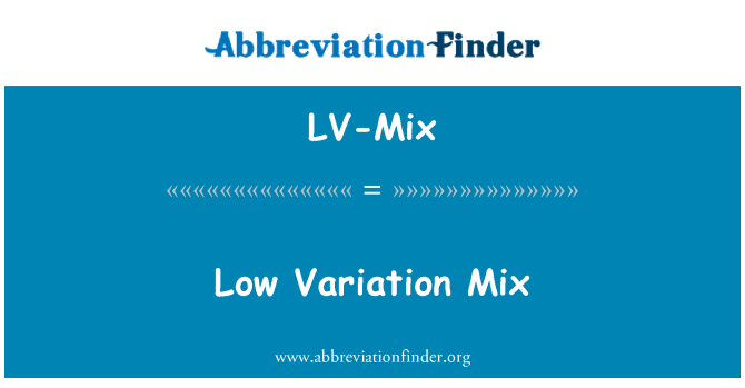 LV-Mix: Low Variation Mix