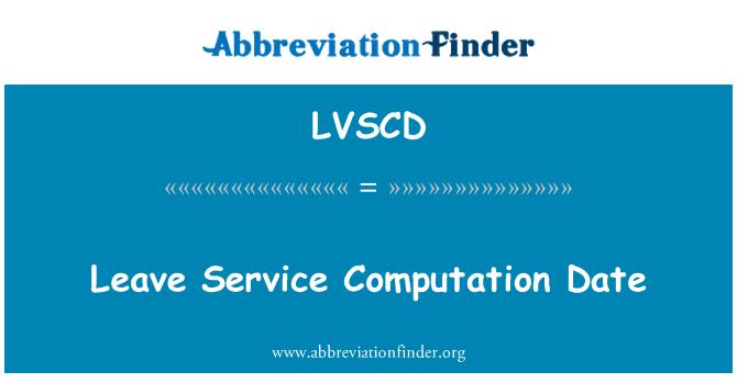 LVSCD: Leave Service Computation Date