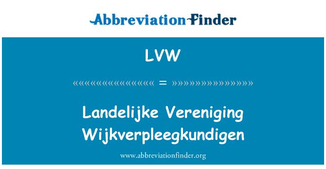 LVW: Landelijke Vereniging Wijkverpleegkundigen