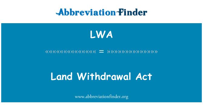 LWA: Land Withdrawal Act