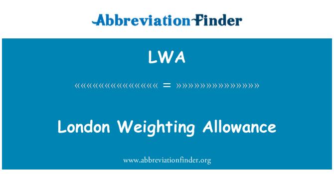 LWA: London Weighting Allowance