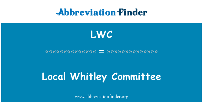 LWC: Local Whitley Committee