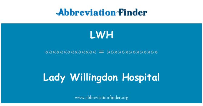 LWH: Lady Willingdon Hospital